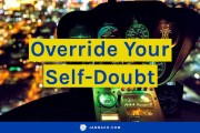 How to Override Your Self-Doubt