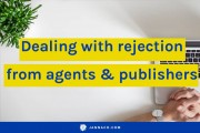 Dealing with rejection from agents and publishers
